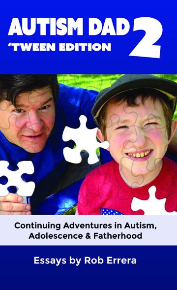 Autism Dad 2: Tween Edition by Rob Errera